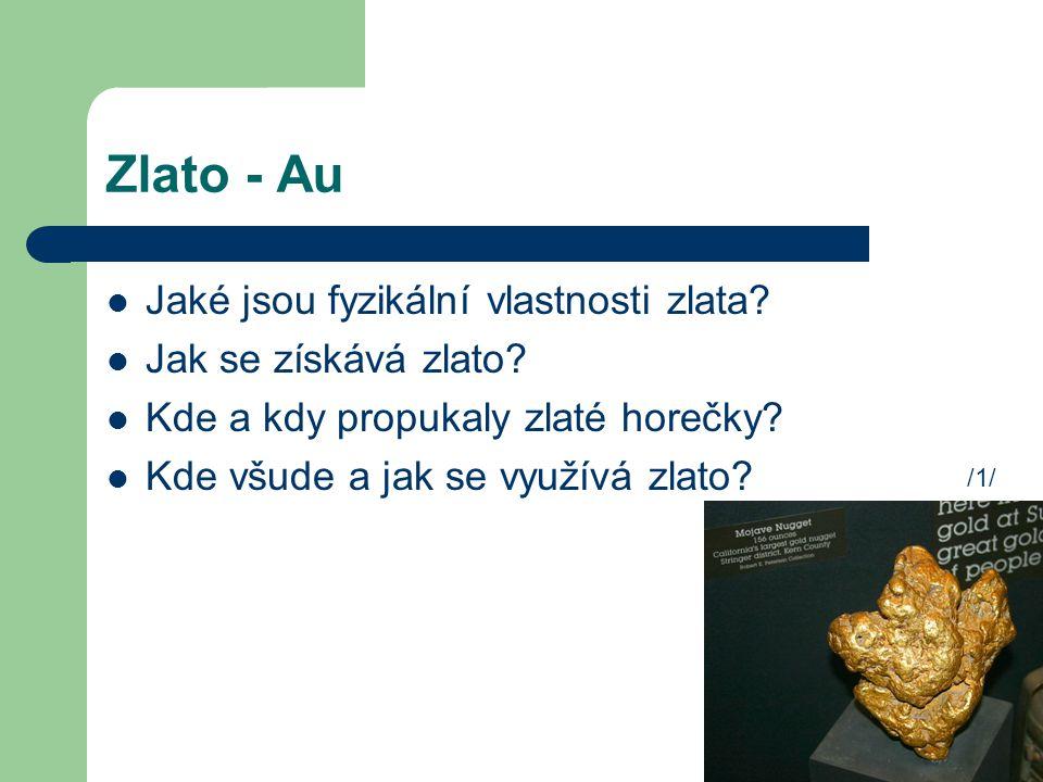 Zlato - Au Jaké jsou fyzikální vlastnosti zlata.Jak se získává zlato.