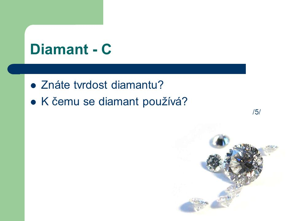 Diamant - C Znáte tvrdost diamantu? K čemu se diamant používá? /5/