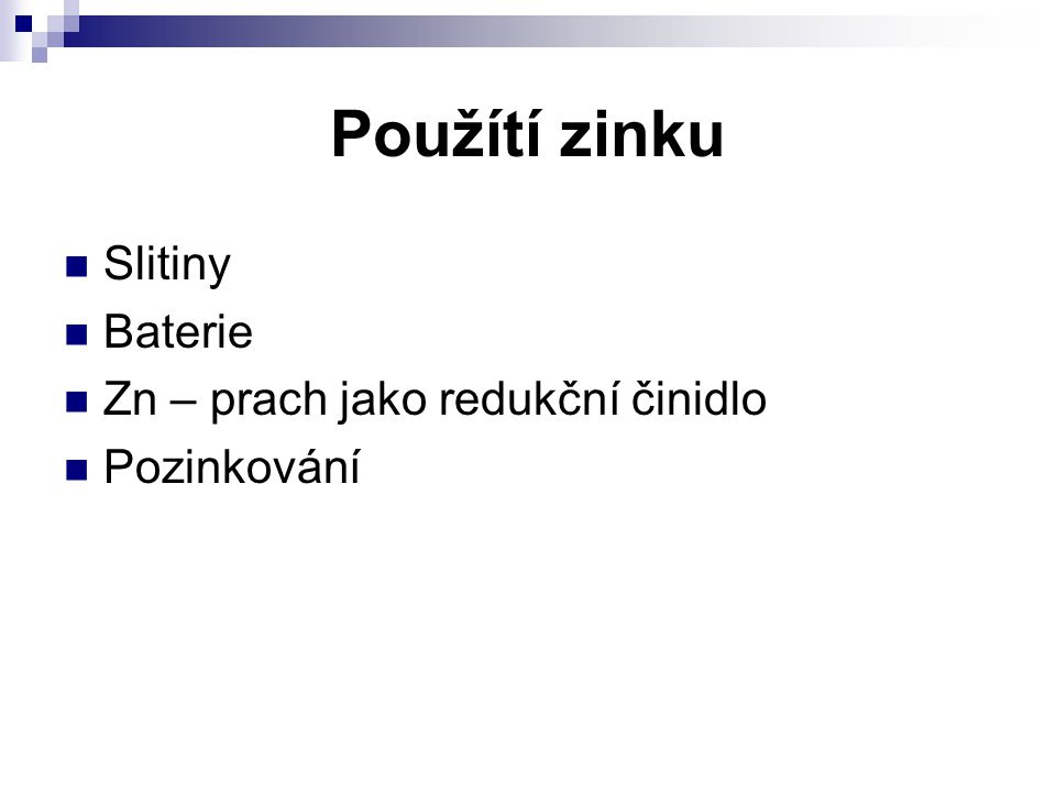 Použítí zinku Slitiny Baterie Zn – prach jako redukční činidlo Pozinkování