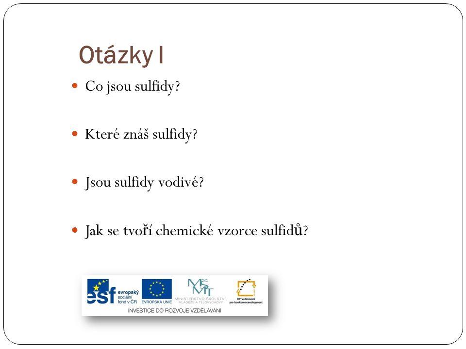 Odpovědi I Sulfidy jsou soli odvozené od sulfanu.