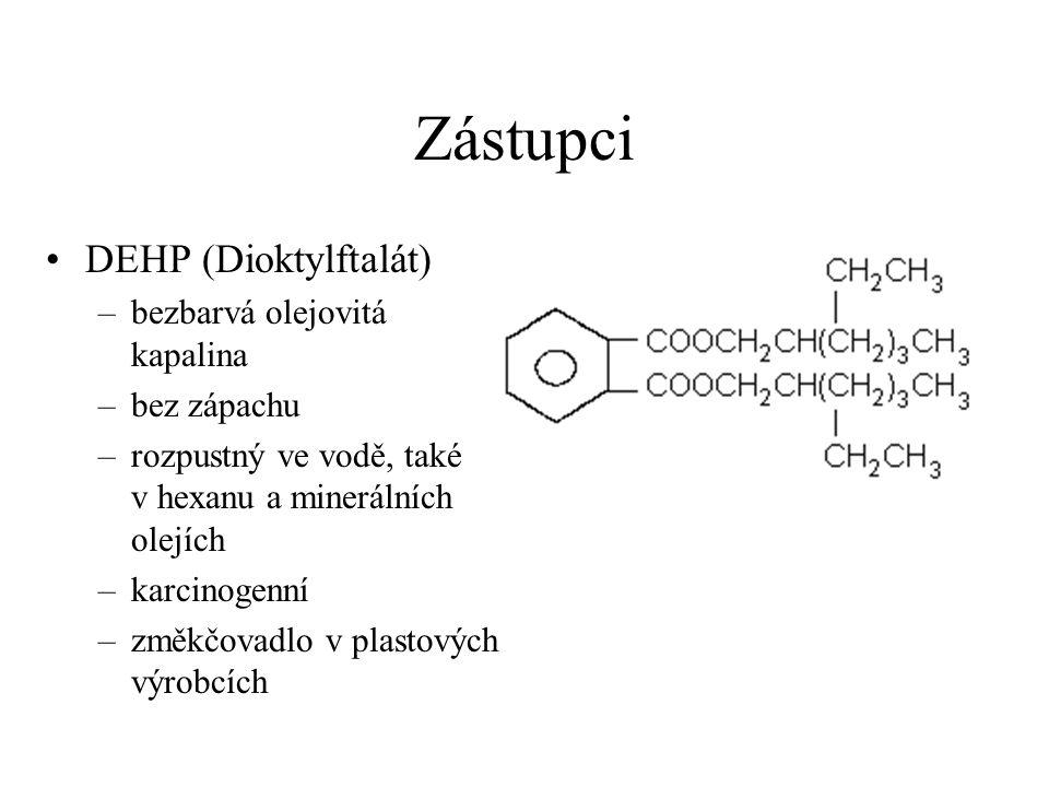 Zástupci DEHP (Dioktylftalát) –bezbarvá olejovitá kapalina –bez zápachu –rozpustný ve vodě, také v hexanu a minerálních olejích –karcinogenní –změkčov