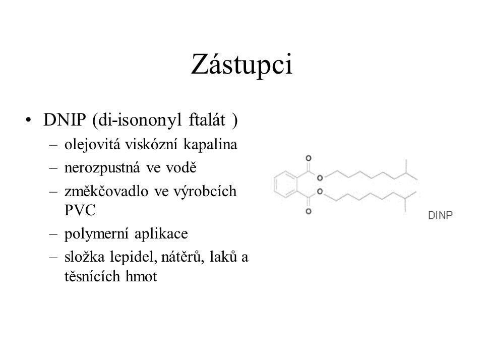 Zástupci DNIP (di-isononyl ftalát ) –olejovitá viskózní kapalina –nerozpustná ve vodě –změkčovadlo ve výrobcích PVC –polymerní aplikace –složka lepide