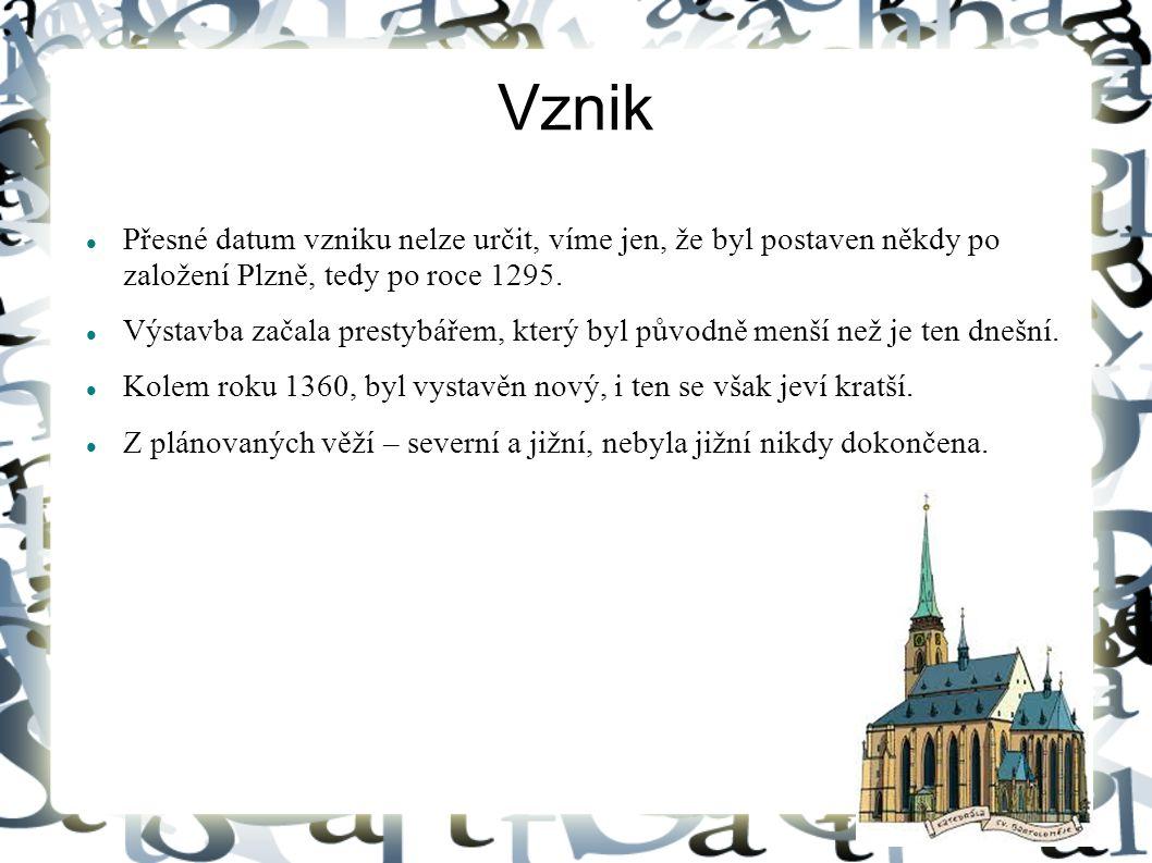 Vznik Přesné datum vzniku nelze určit, víme jen, že byl postaven někdy po založení Plzně, tedy po roce 1295. Výstavba začala prestybářem, který byl pů