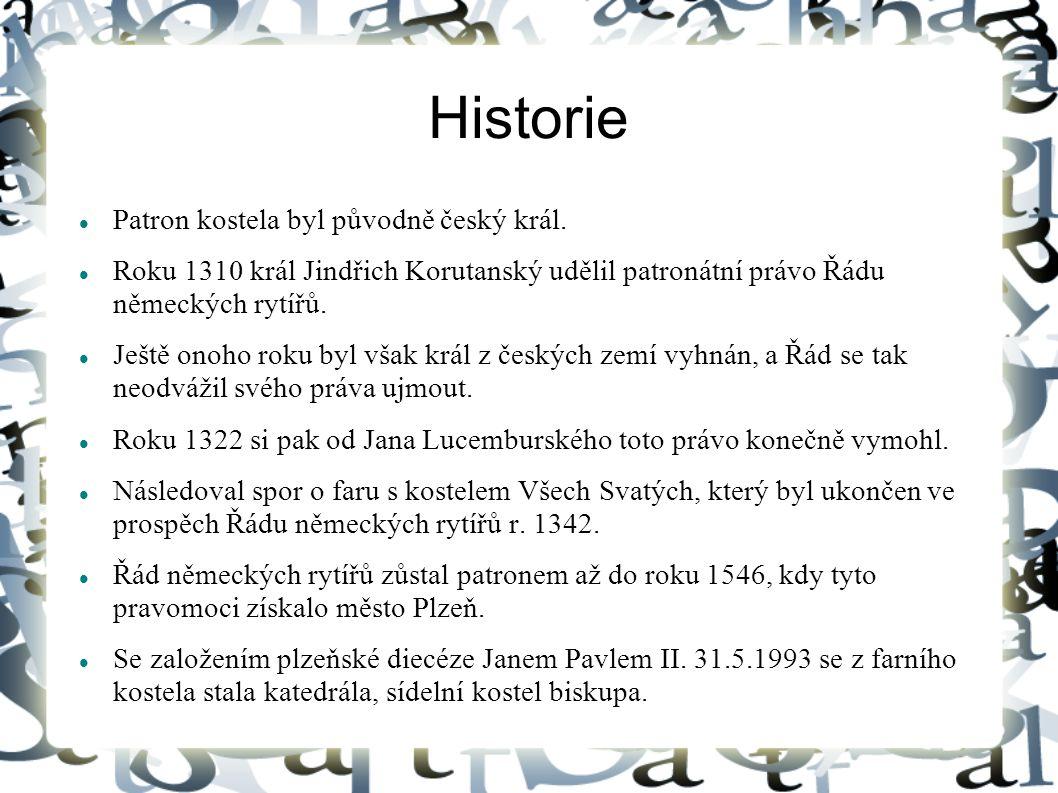 Historie Patron kostela byl původně český král. Roku 1310 král Jindřich Korutanský udělil patronátní právo Řádu německých rytířů. Ještě onoho roku byl