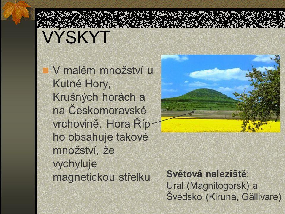 VÝSKYT V malém množství u Kutné Hory, Krušných horách a na Českomoravské vrchovině. Hora Říp ho obsahuje takové množství, že vychyluje magnetickou stř