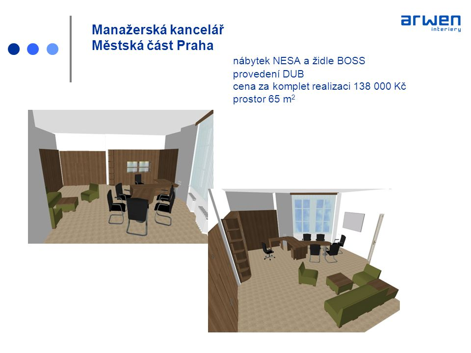 Manažerská kancelář Městská část Praha nábytek NESA a židle BOSS provedení DUB cena za komplet realizaci 138 000 Kč prostor 65 m 2