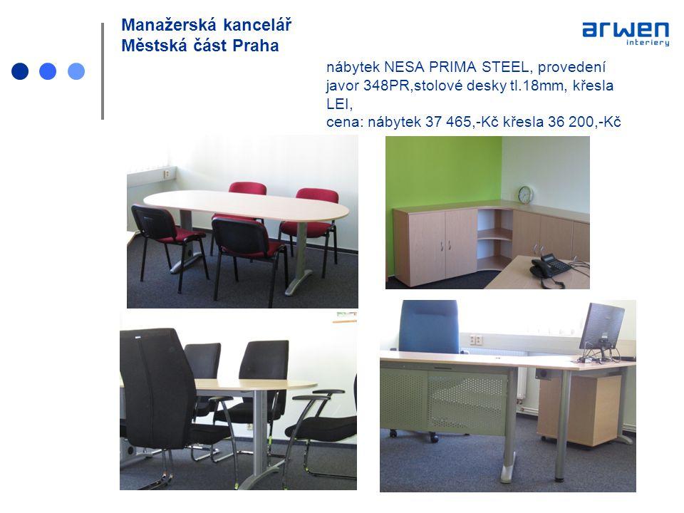 Manažerská kancelář Městská část Praha nábytek NESA PRIMA STEEL, provedení javor 348PR,stolové desky tl.18mm, křesla LEI, cena: nábytek 37 465,-Kč kře