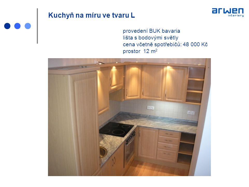 Kuchyň na míru ve tvaru L provedení BUK bavaria lišta s bodovými světly cena včetně spotřebičů: 48 000 Kč prostor 12 m 2