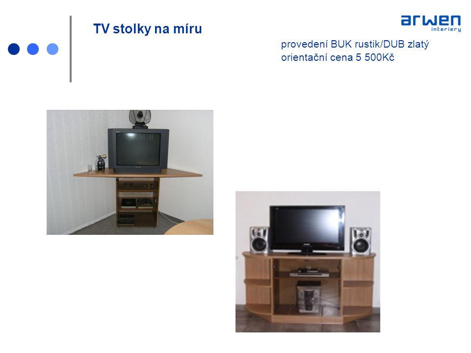 TV stolky na míru provedení BUK rustik/DUB zlatý orientační cena 5 500Kč