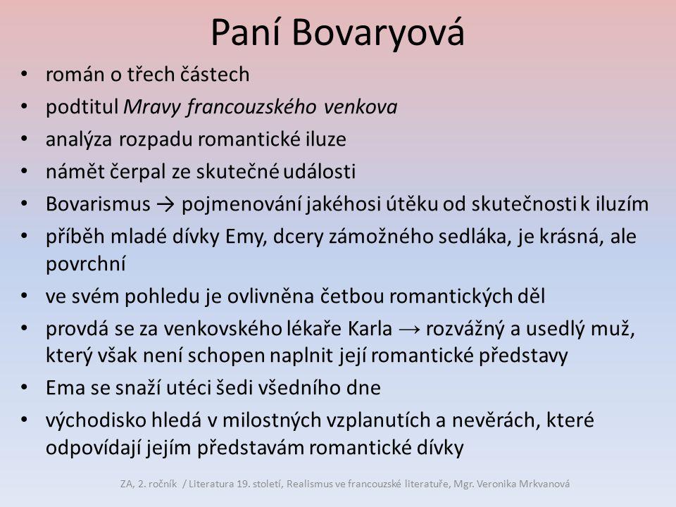 Paní Bovaryová román o třech částech podtitul Mravy francouzského venkova analýza rozpadu romantické iluze námět čerpal ze skutečné události Bovarismu