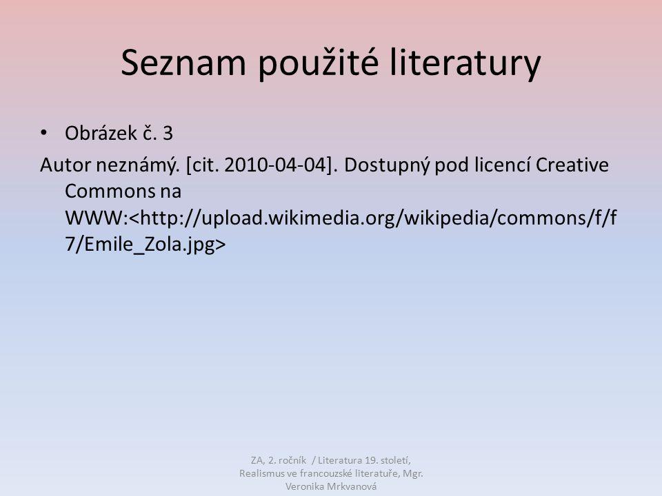 Seznam použité literatury Obrázek č. 3 Autor neznámý. [cit. 2010-04-04]. Dostupný pod licencí Creative Commons na WWW: ZA, 2. ročník / Literatura 19.