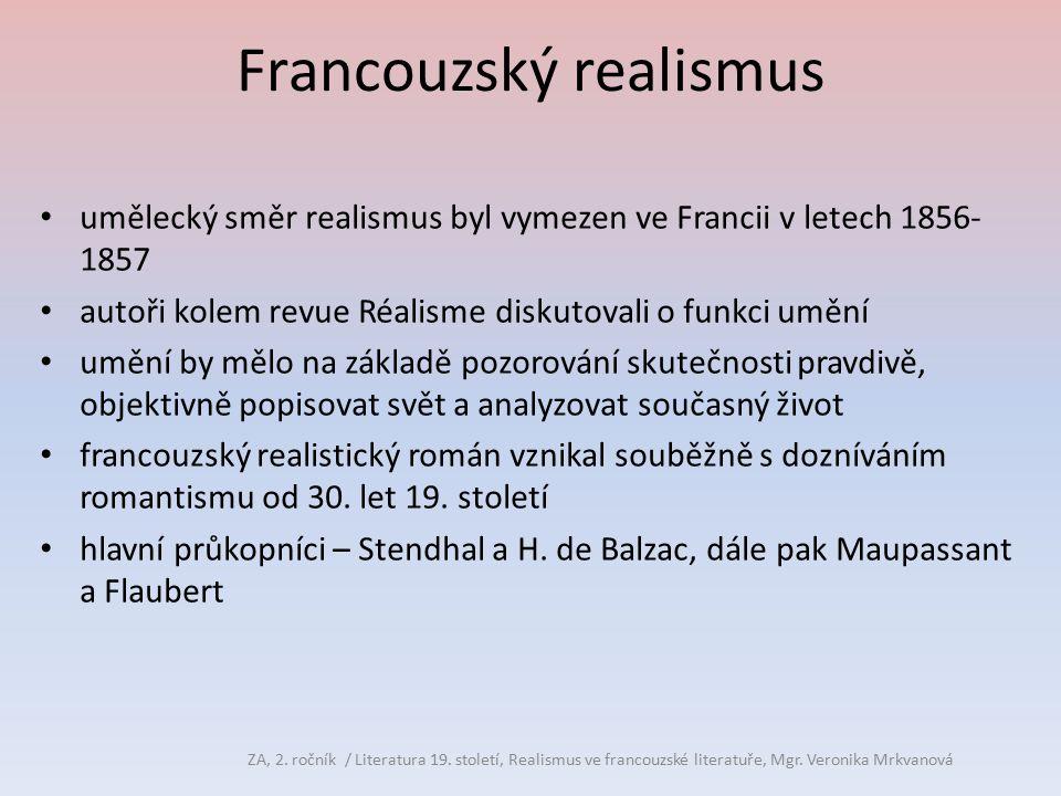 Guy de Maupassant (1850-1893) spisovatel a žurnalista přítel Flauberta zprvu psal eseje, erotickou poezii (hrozilo mu vězení) je považován za mistra povídky a novely (uvádí se jich 300) napsal i šest románů, ovlivněn naturalismem tvorba : romány Miláček, Mont-Oriol povídky Kulička, Slečna Fifi ZA, 2.