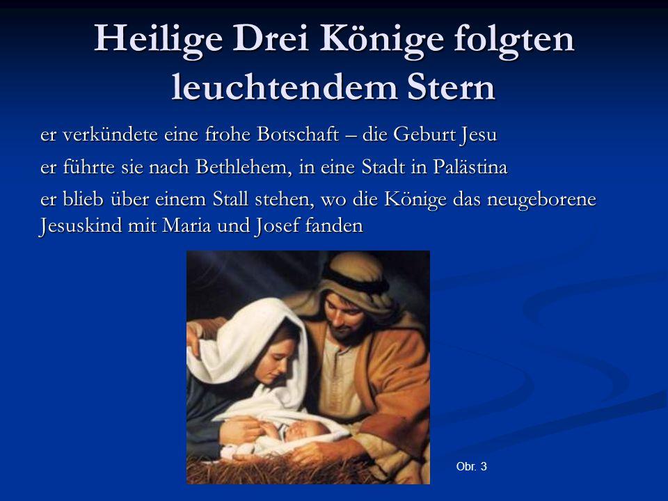 Heilige Drei Könige folgten leuchtendem Stern er verkündete eine frohe Botschaft – die Geburt Jesu er führte sie nach Bethlehem, in eine Stadt in Palä