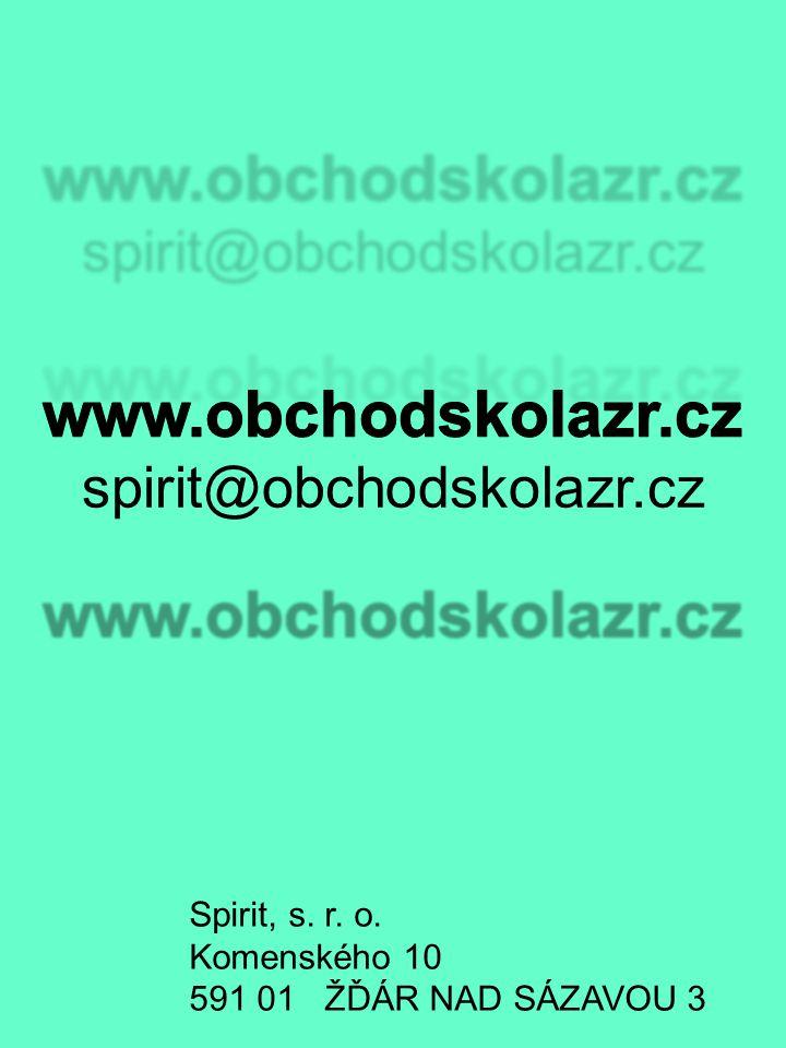 Spirit, s. r. o. Komenského 10 591 01 ŽĎÁR NAD SÁZAVOU 3