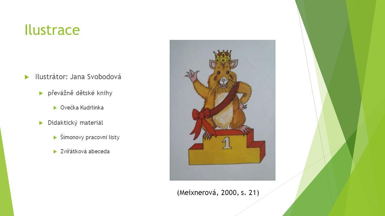 Ilustrace  Ilustrátor: Jana Svobodová  převážně dětské knihy  Ovečka Kudrlinka  Didaktický materiál  Šimonovy pracovní listy  Zvířátková abeceda