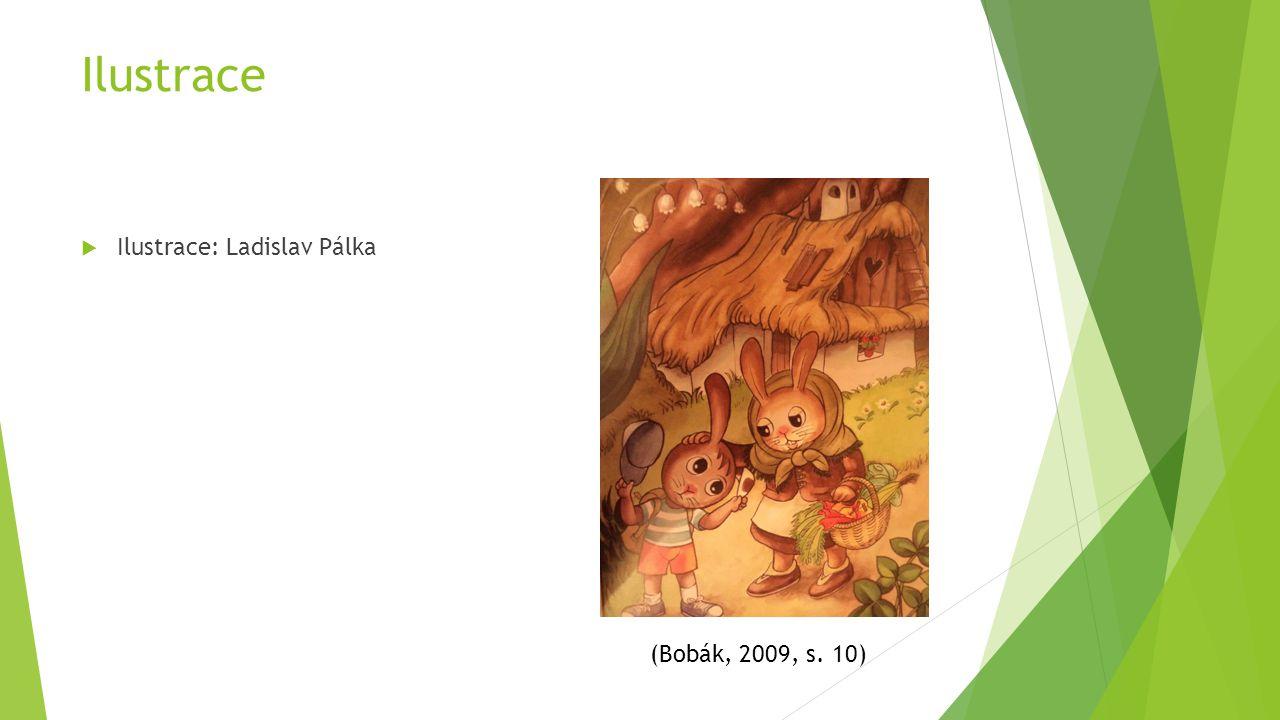 Ilustrace  Ilustrace: Ladislav Pálka (Bobák, 2009, s. 10)