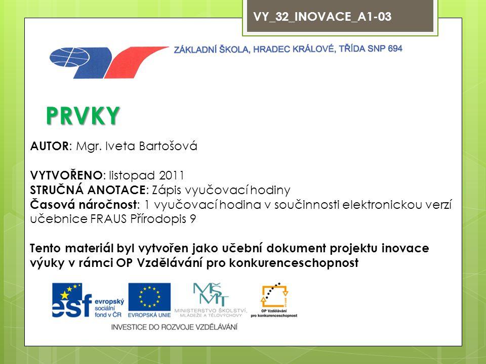 VY_32_INOVACE_A1-03 PRVKY AUTOR : Mgr.