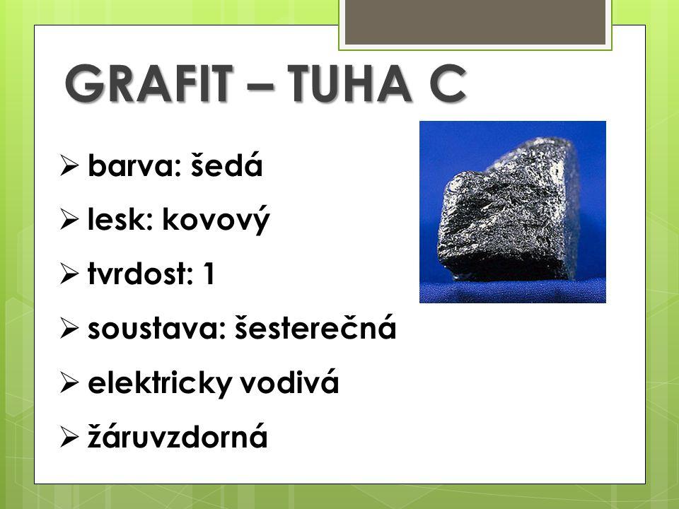 GRAFIT – TUHA C  barva: šedá  lesk: kovový  tvrdost: 1  soustava: šesterečná  elektricky vodivá  žáruvzdorná