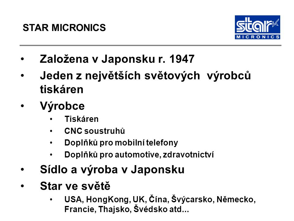STAR MICRONICS Založena v Japonsku r.