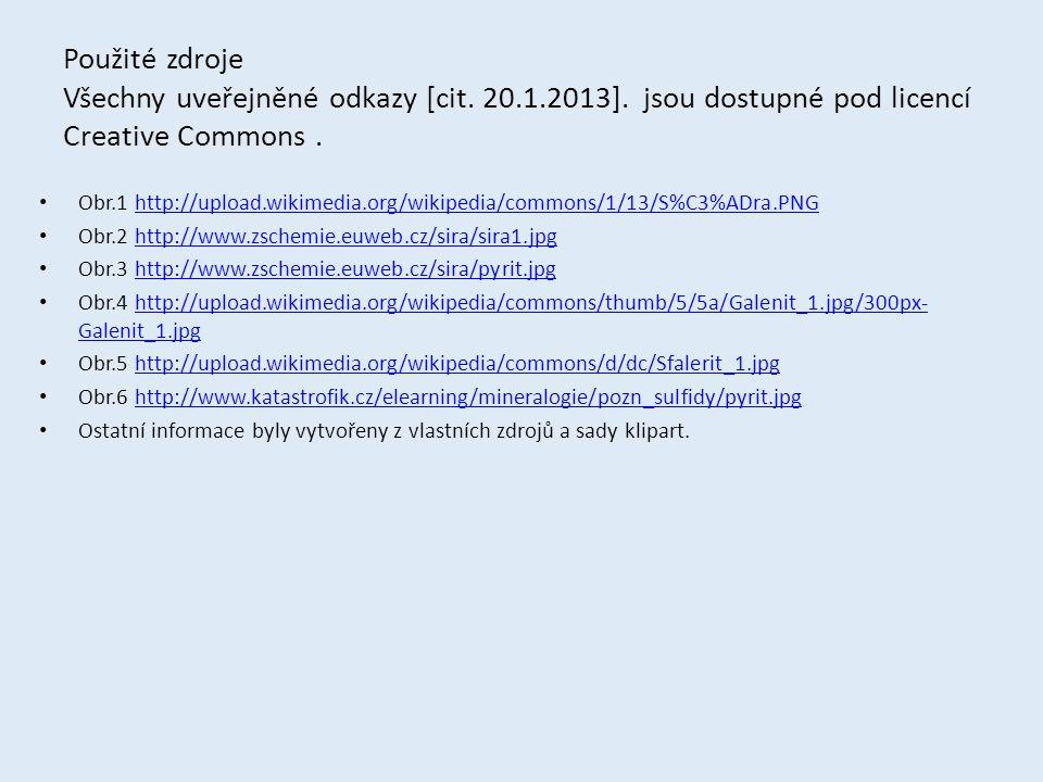 Použité zdroje Všechny uveřejněné odkazy [cit. 20.1.2013]. jsou dostupné pod licencí Creative Commons. Obr.1 http://upload.wikimedia.org/wikipedia/com