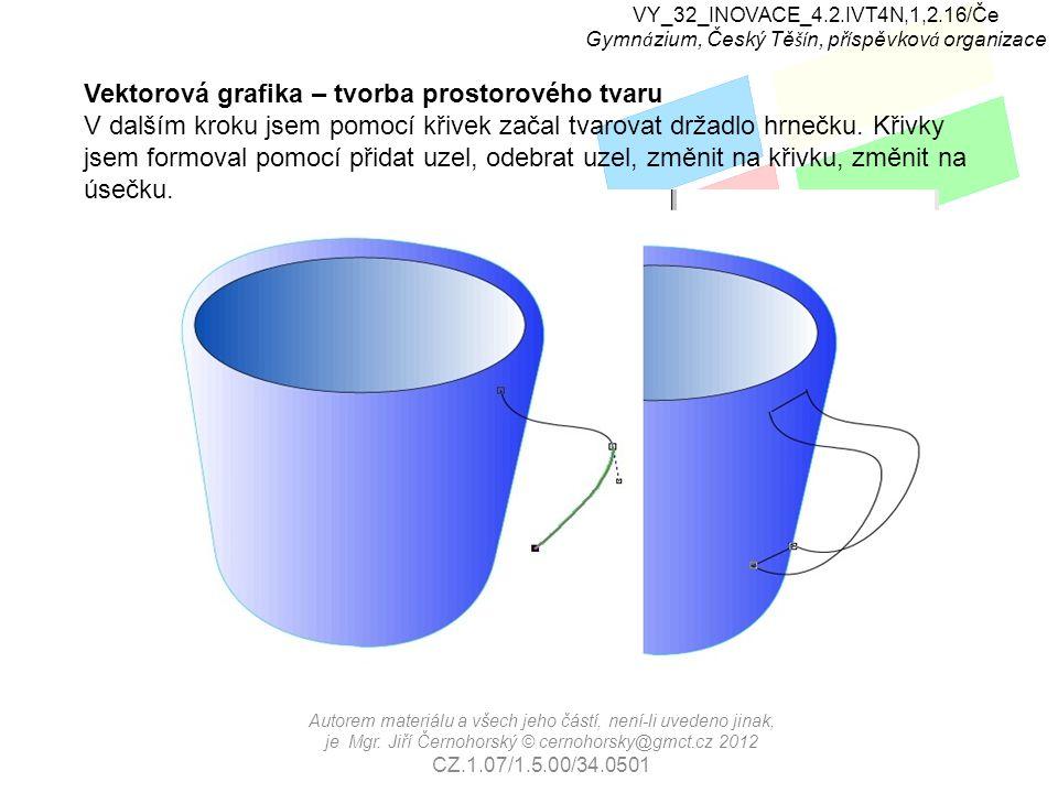 VY_32_INOVACE_4.2.IVT4N,1,2.16/Če Gymn á zium, Český Tě ší n, př í spěvkov á organizace Autorem materiálu a všech jeho částí, není-li uvedeno jinak, je Mgr.