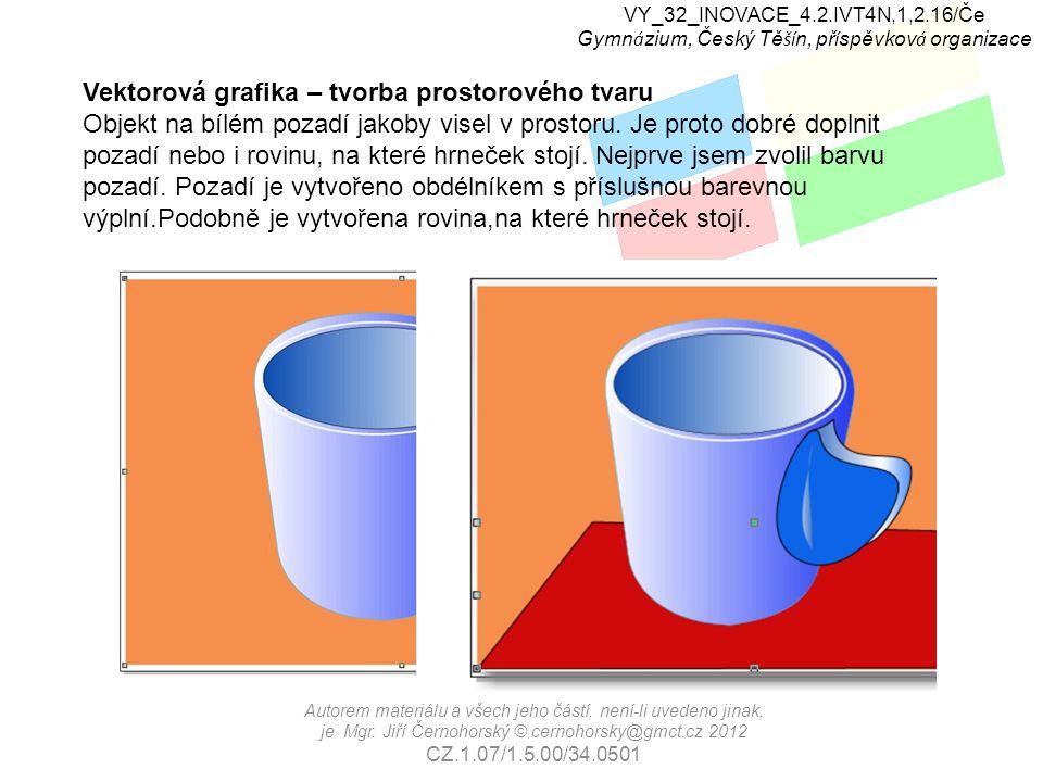 VY_32_INOVACE_4.2.IVT4N,1,2.16/Če Gymn á zium, Český Tě ší n, př í spěvkov á organizace Autorem materiálu a všech jeho částí, není-li uvedeno jinak, j