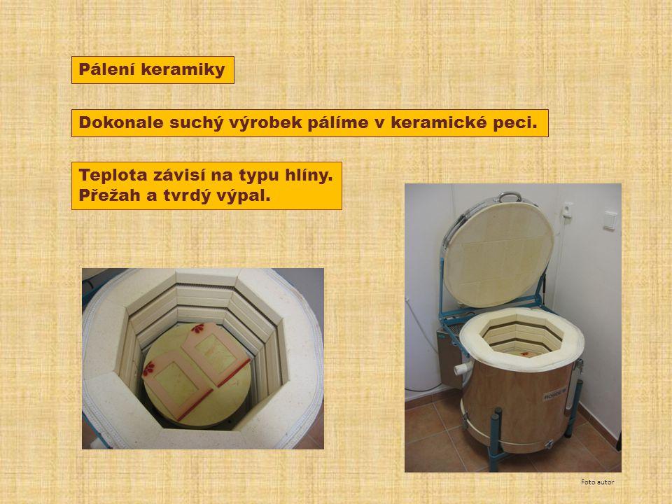 Pálení keramiky Dokonale suchý výrobek pálíme v keramické peci.