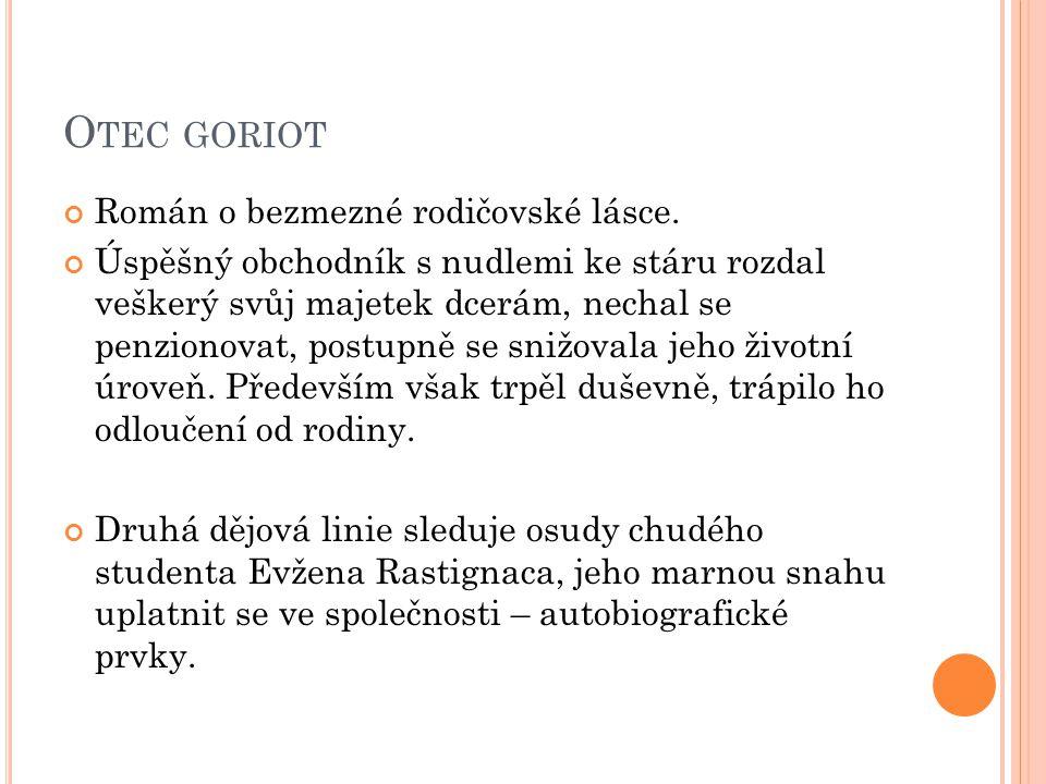 O TEC GORIOT Román o bezmezné rodičovské lásce.