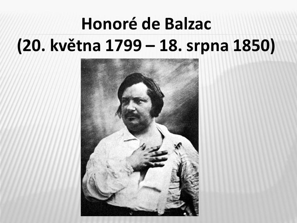 3 Honoré de Balzac (20. května 1799 – 18. srpna 1850)