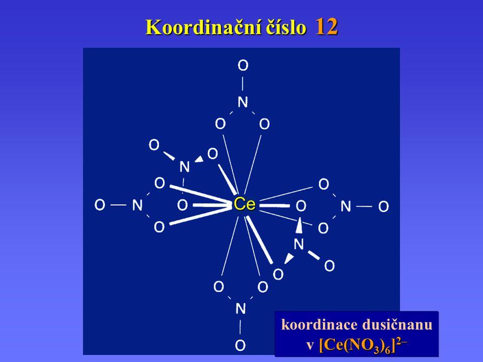 Ce Koordinační číslo 12 koordinace dusičnanu [Ce(NO 3 ) 6 ] 2– v [Ce(NO 3 ) 6 ] 2–