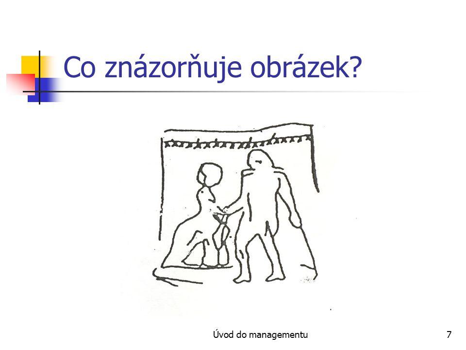Úvod do managementu8 Jeden nebo dva lidé?