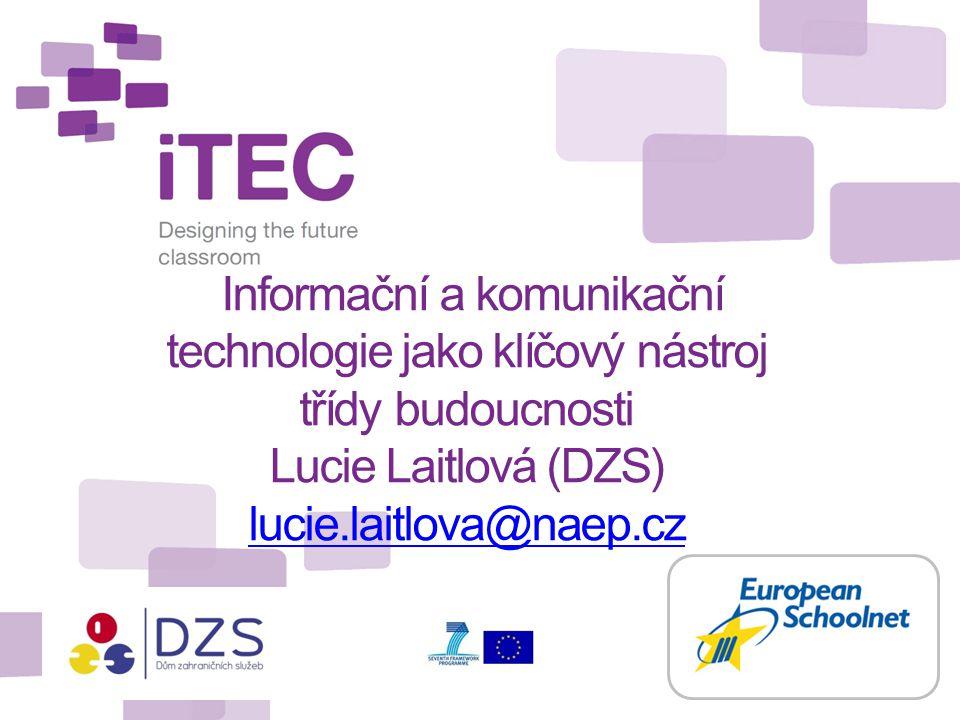 Informační a komunikační technologie jako klíčový nástroj třídy budoucnosti Lucie Laitlová (DZS) lucie.laitlova@naep.cz lucie.laitlova@naep.cz