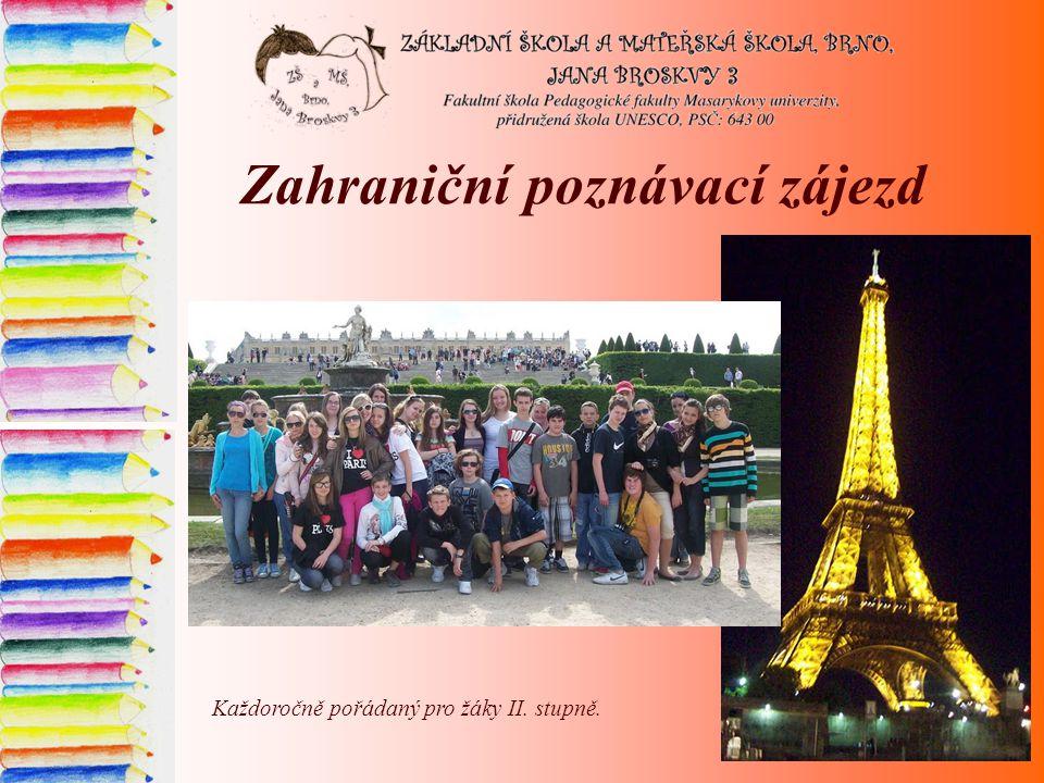 Zahraniční poznávací zájezd Každoročně pořádaný pro žáky II. stupně.