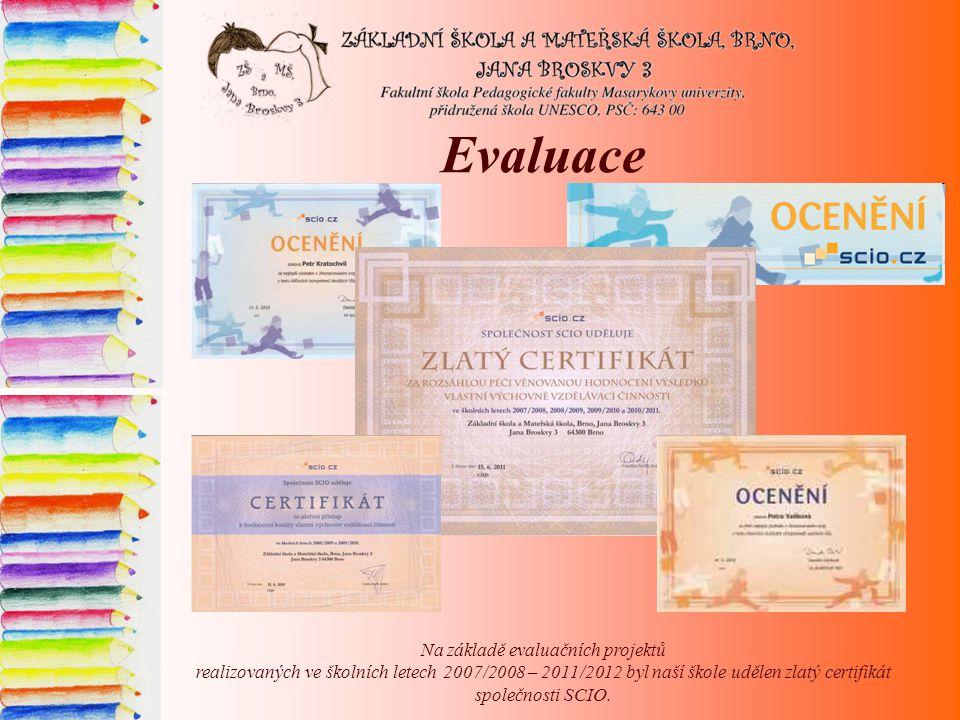 Evaluace Na základě evaluačních projektů realizovaných ve školních letech 2007/2008 – 2011/2012 byl naší škole udělen zlatý certifikát společnosti SCIO.