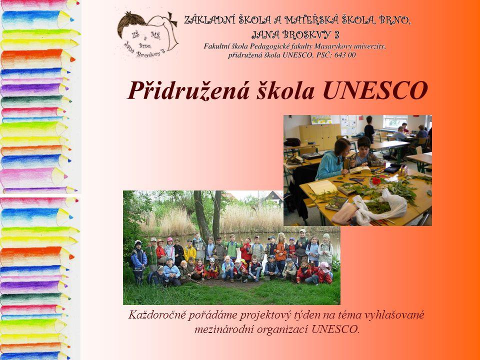 Přidružená škola UNESCO Každoročně pořádáme projektový týden na téma vyhlašované mezinárodní organizací UNESCO.