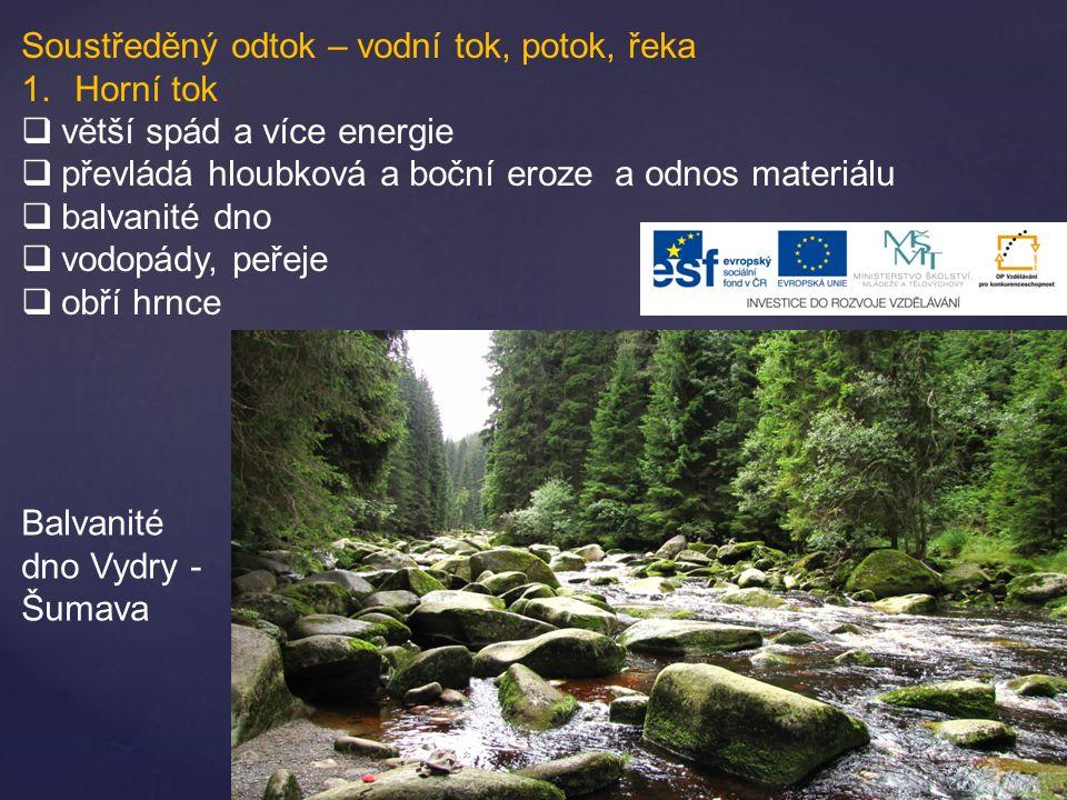 Vodopády -stupeň v říčním korytě -vznik – síť puklin, nestejná odolnost hornin peřeje – nízké vodopády stupňovitě za sebou uspořádané katarakty – vodopády s širokým přepadovým lemem Krkonoše – Mumlavský vodopád - jeden z nejmohutnějších v ČR