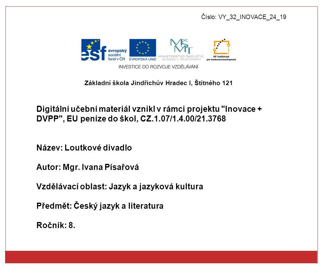 Číslo: VY_32_INOVACE_24_19 Digitální učební materiál vznikl v rámci projektu