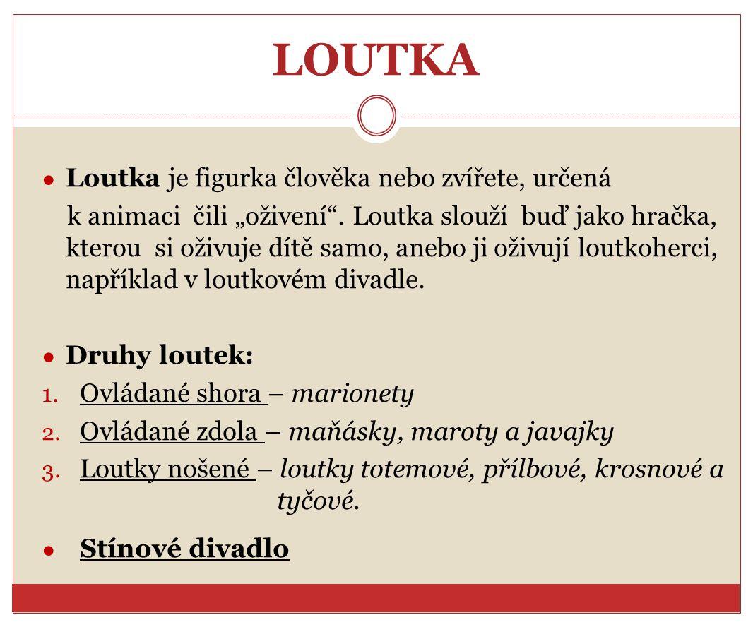 Loutkové divadlo v Čechách Počátky lze objevit už v raném středověku.