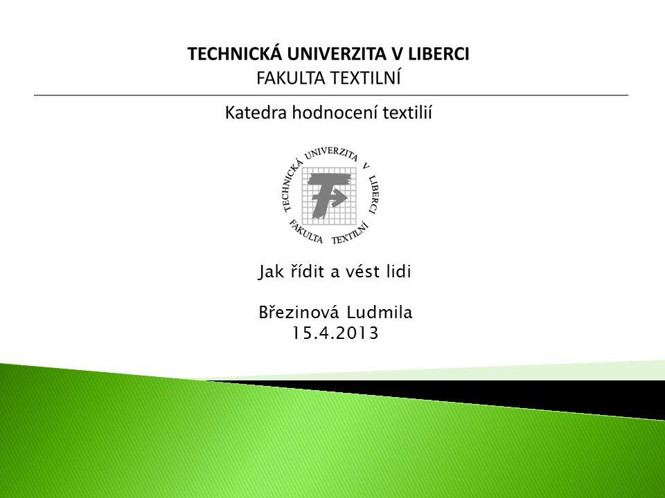 Jak řídit a vést lidi Březinová Ludmila 15.4.2013