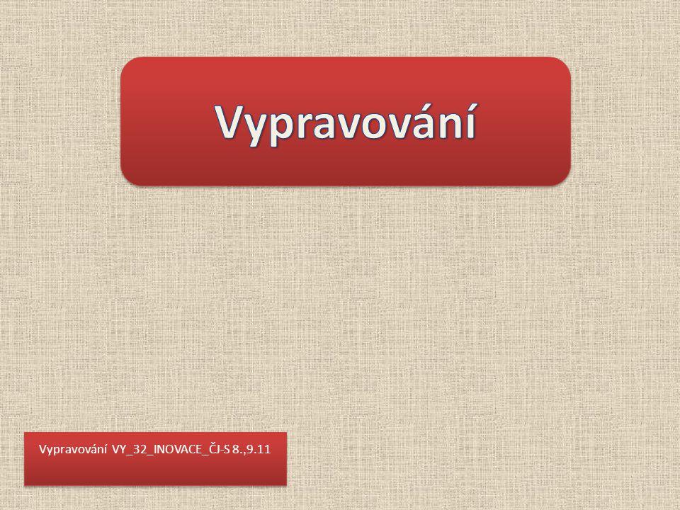 Vypravování VY_32_INOVACE_ČJ-S 8., 9.11