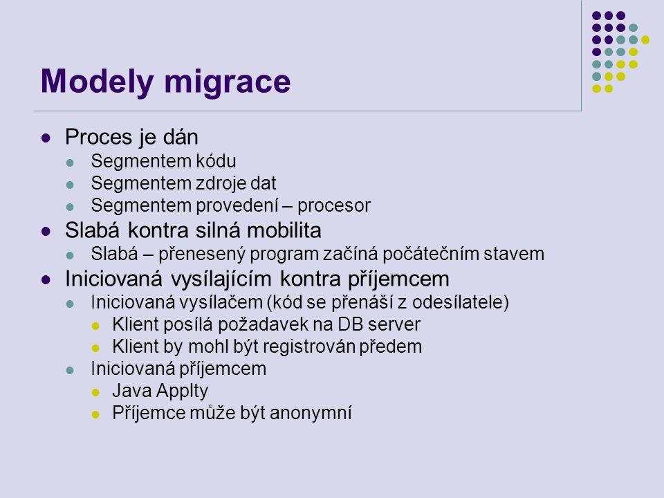 Migrace v heterogenních systémech Slabá migrace na různé platformy může vyžadovat znovu překlad, nebo virtuální stroj Silná migrace na různé platformy vyžaduje řádnou reprezentaci prováděného segmentu, zvláštní zásobník a programový čítač Jednou z metod je udržet zásobník migrace Dovoluje pouze migraci ve volání podprogramů Drží kopii zásobníku nezávislou na počítači Upravuje tento zásobník instrukcemi volání a návratu Strojově nezávislé adresy jsou měněny na označená místa pro skoky