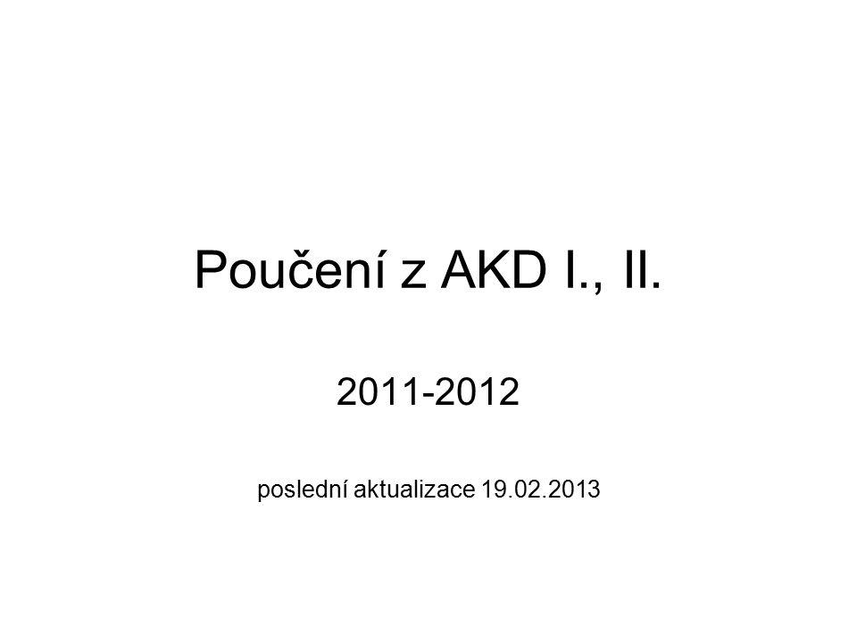 Poučení z AKD I., II. 2011-2012 poslední aktualizace 19.02.2013