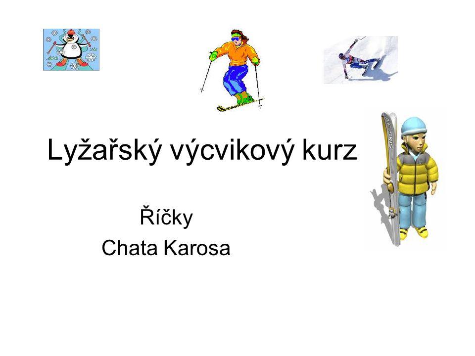 Lyžařský výcvikový kurz Říčky Chata Karosa