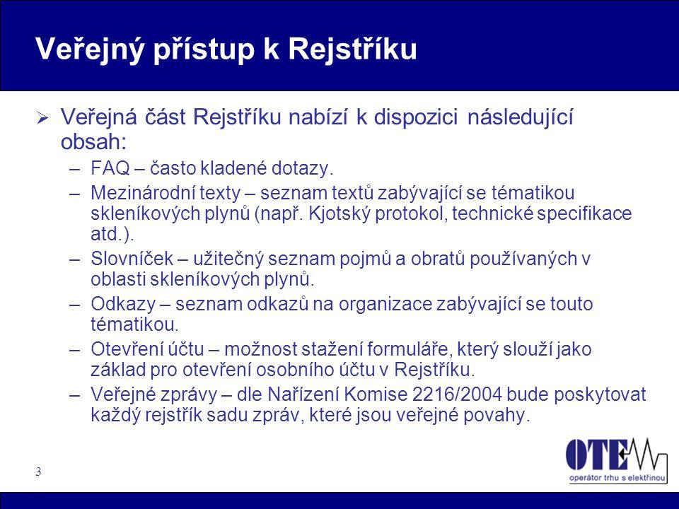 3 Veřejný přístup k Rejstříku  Veřejná část Rejstříku nabízí k dispozici následující obsah: –FAQ – často kladené dotazy. –Mezinárodní texty – seznam