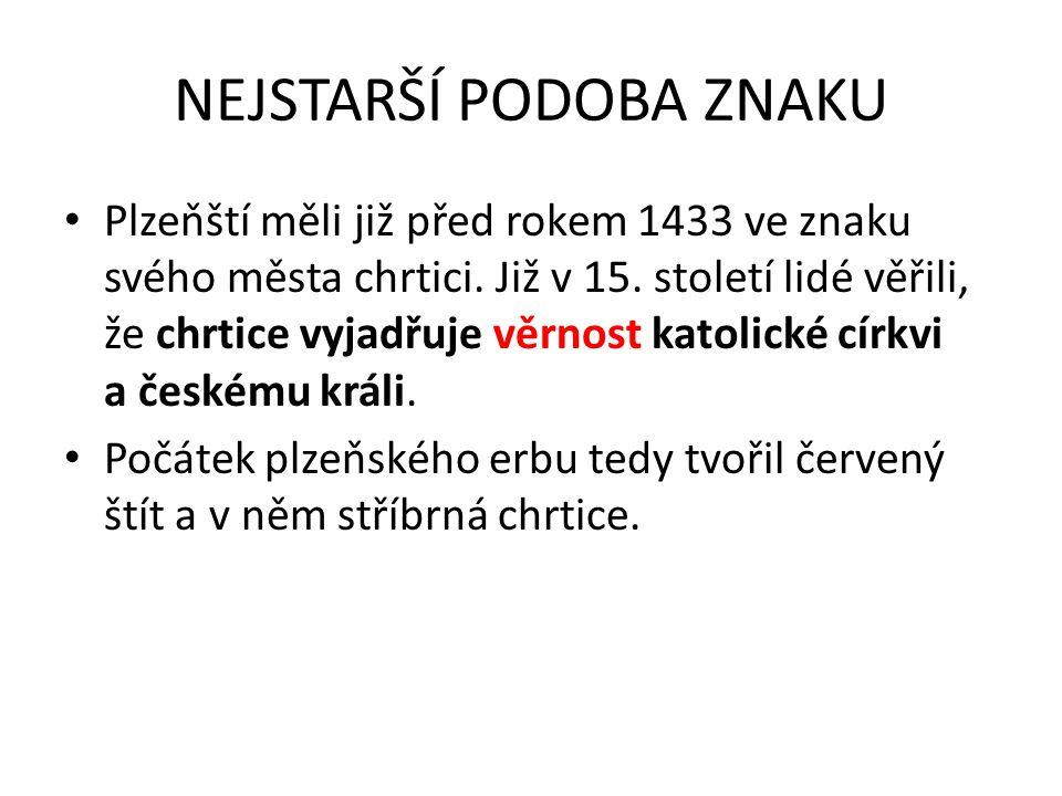 NEJSTARŠÍ PODOBA ZNAKU Plzeňští měli již před rokem 1433 ve znaku svého města chrtici.