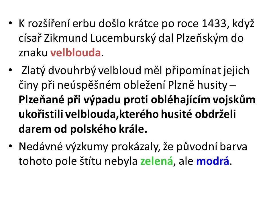K rozšíření erbu došlo krátce po roce 1433, když císař Zikmund Lucemburský dal Plzeňským do znaku velblouda.