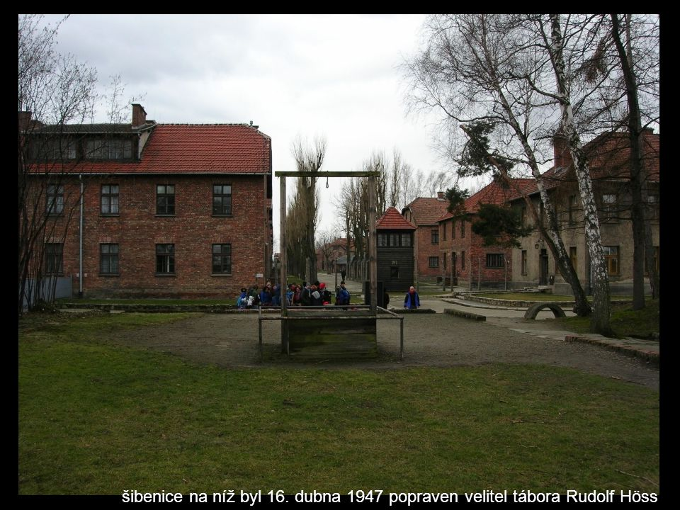 šibenice na níž byl 16. dubna 1947 popraven velitel tábora Rudolf Höss