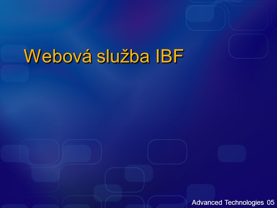 Advanced Technologies 05 Webová služba IBF