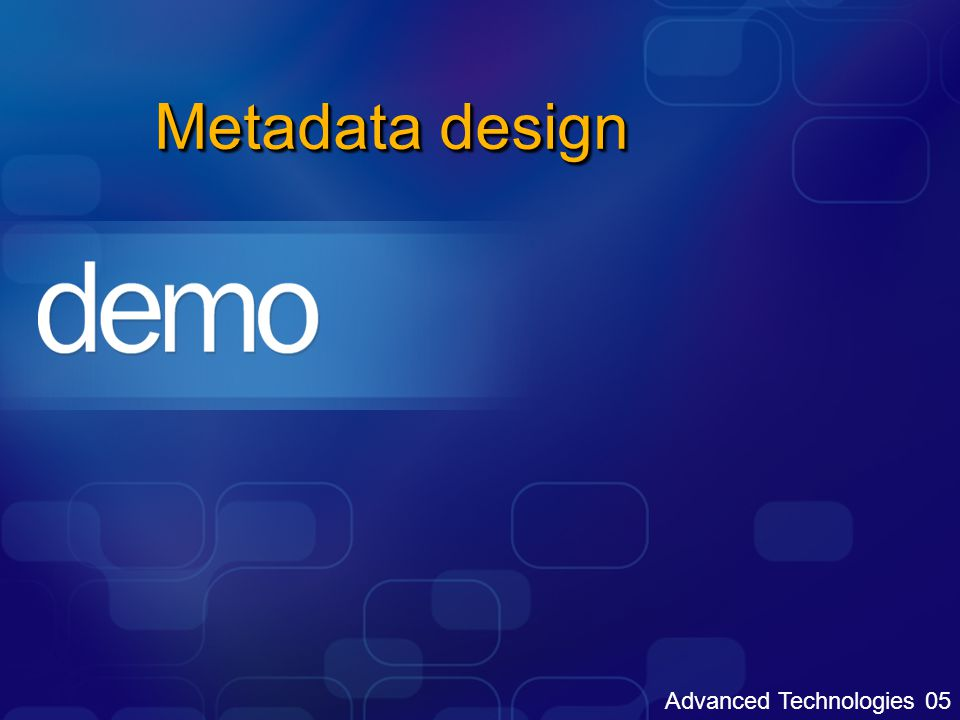 Advanced Technologies 05 Metadata design