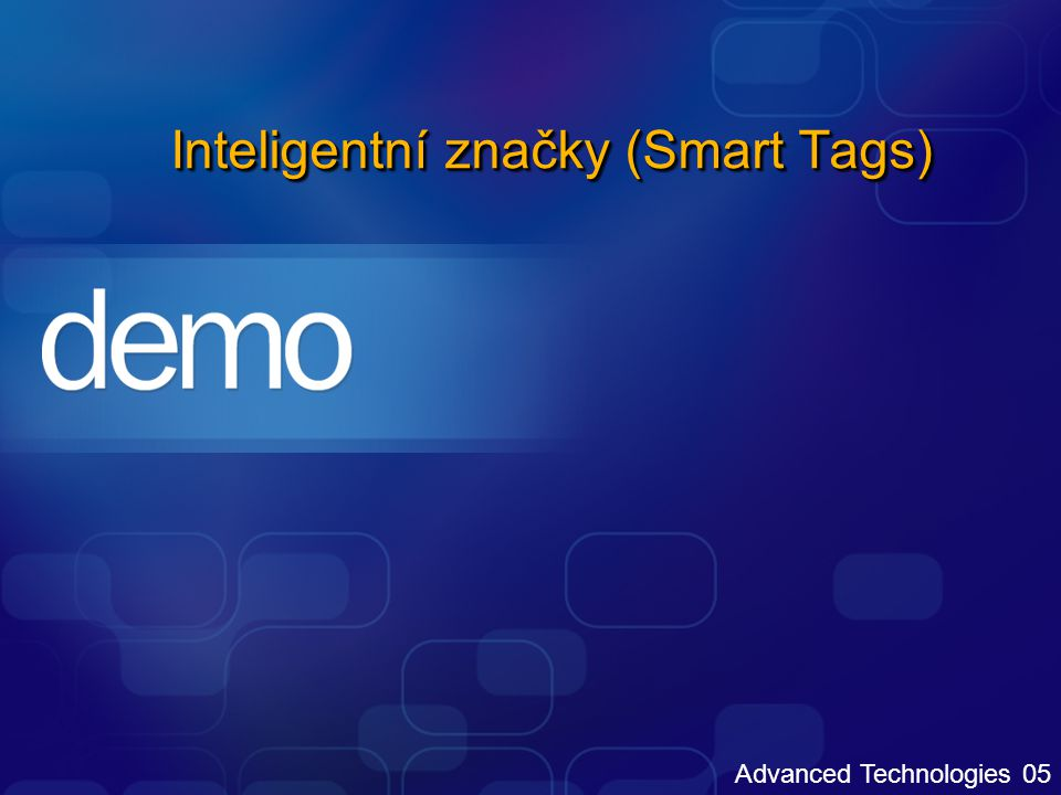 Advanced Technologies 05 Inteligentní značky (Smart Tags)